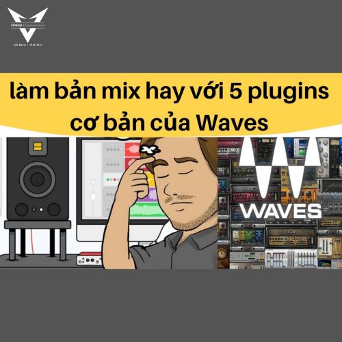 Mix Instrument Và Vocal Với 5 Plugins Cơ Bản