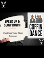 HỌC PRODUCER VỚI COFFIN DANCE