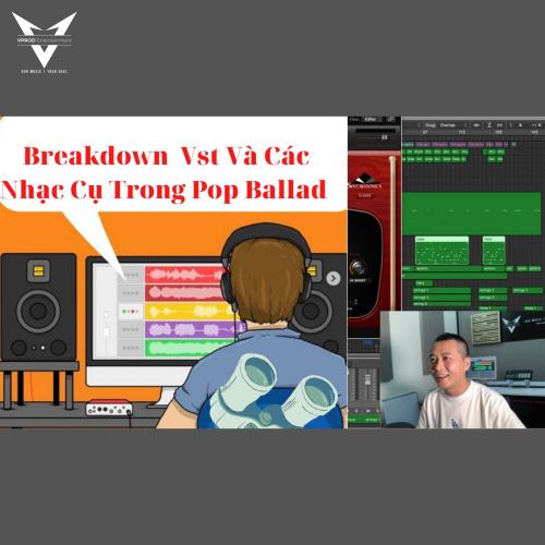 Breakdown [ Vst Và Các Nhạc Cụ Trong Pop Ballad ]
