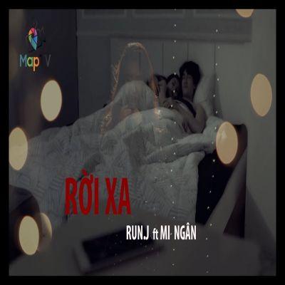 NGƯỜI VỢ CÂM - RUN.J ft MI NGÂN - RỜI XA - MAPTV
