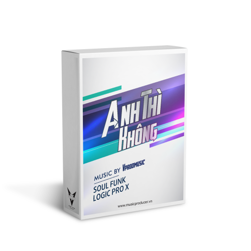 Hòa Âm Phối Khí - ANH THÌ KHÔNG - Logic Pro X Template