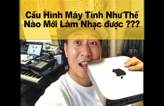 Vlog Producer #5 - Review Cấu Hình Máy Tính Làm Nhạc