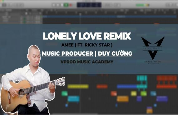 Lonely Love Remix - Music Producer I Duy Cường #24