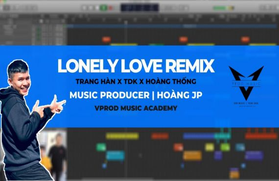 Lonely Love Remix - Music Producer | Hoàng JP #23
