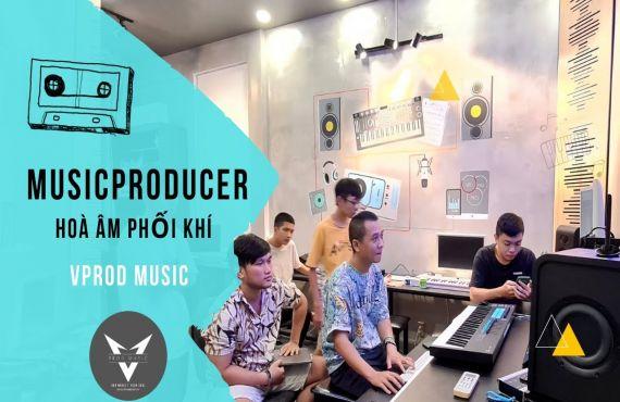 Học Producer - Hoà Âm Phối Khí Tại VProd Music
