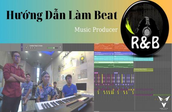 Hướng Dẫn Hoà Âm Phối Khí - RnB - Vlog Producer #28