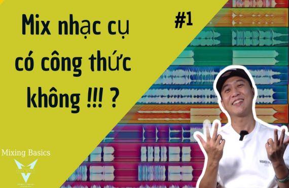 HƯỚNG DẪN MIXING NHẠC CỤ CƠ BẢN PHẦN 1/7- Vlog Producer #29